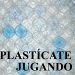 """Inaugurada la exposición """"Plastícate jugando"""" en el Círculo de Bellas Artes"""