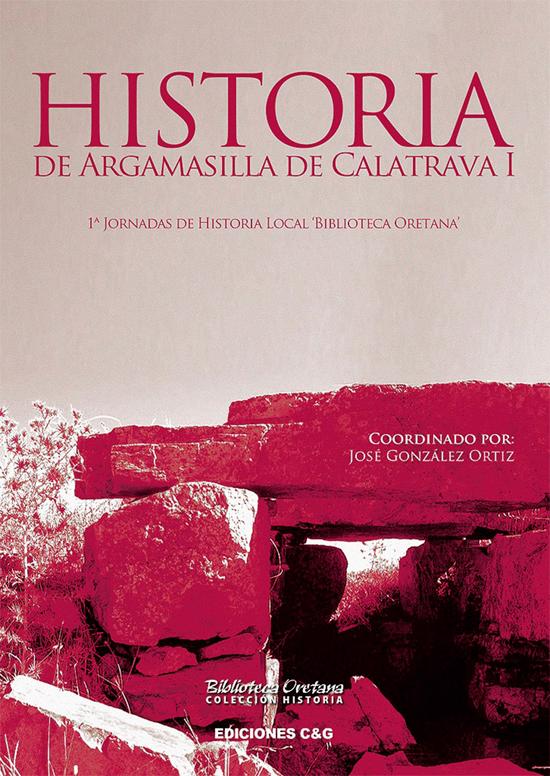 Ediciones C&g presenta en Argamasilla de Calatrava este viernes el libro que rememora las 'I Jornadas de Historia Local' celebradas en 2004