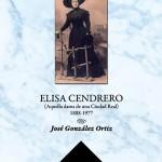 Ediciones C&g presenta este miércoles en Ciudad Real la biografía que sobre Elisa Cendrero ha realizado el escritor José González Ortiz