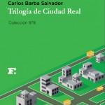 """Carlos Barba Salvador rinde tributo a los inadaptados en """"Trilogía de Ciudad Real"""""""