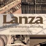 El extraño caso del diario Lanza: La Diputación publica gratis y on line el libro de José Antonio Casado dedicado al periódico