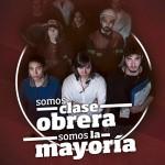 1º de mayo: ¡Somos clase obrera! ¡Somos la mayoría!