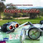Puertollano: Antonio Carmona y Manuel Sánchez presentarán el libro «Alcudia insólita» el 12 de mayo