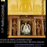 Manuel Arias imparte una conferencia sobre Giraldo de Merlo y el Retablo Mayor de la Catedral