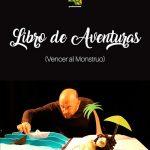 """""""Libro de aventuras (vencer al monstruo)"""", este domingo en el Teatro de la Sensación"""